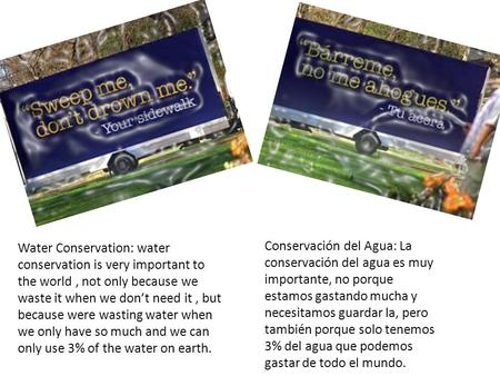 Water Conservation: water conservation is very important to the world, not only because we waste it when we don't need it, but because were wasting water.