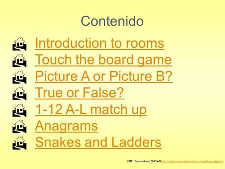 Contenido  Introduction to rooms Introduction to rooms  Touch the board game Touch the board game  Picture A or Picture B? Picture A or Picture B?