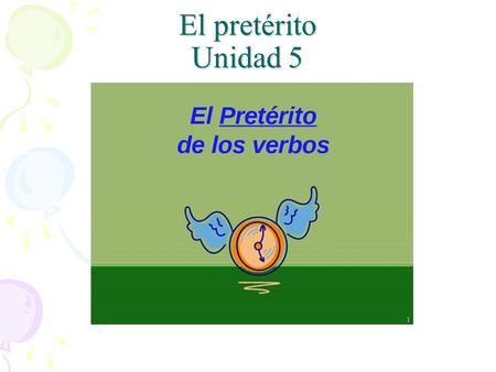 El pretérito Unidad 5. ¿Qué es el modo pretérito? The preterit tense is one of the two PAST tenses. We use the preterit tense to talk about what happened.