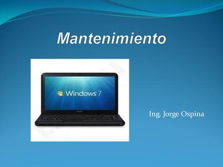 Mantenimiento . Ing. Jorge Ospina.
