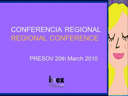 CONFERENCIA REGIONAL REGIONAL CONFERENCE PRESOV 20th March 2010.
