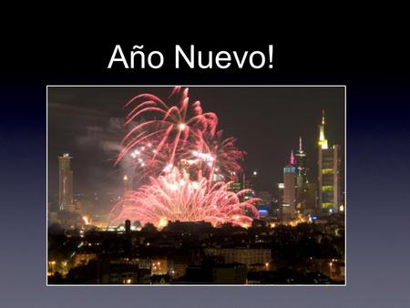Año Nuevo!. New years day is celebrated on January 1st. It marks the beginning of the gregorian calendar. New years is celebrated in a variety of different.