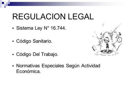 REGULACION LEGAL Sistema Ley N° Código Sanitario.