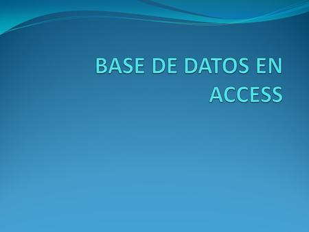 BASE DE DATOS EN ACCESS.