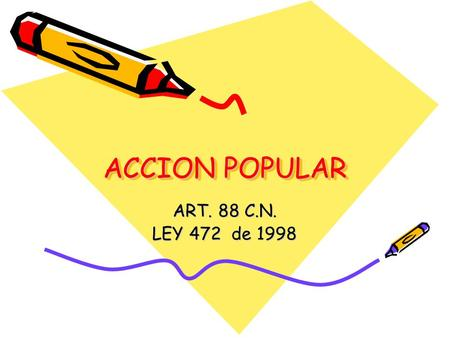 ACCION POPULAR ART. 88 C.N. LEY 472 de 1998.