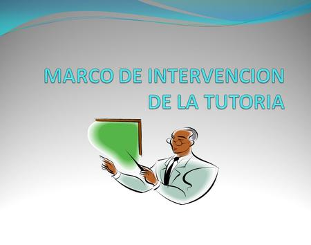 MARCO DE INTERVENCION DE LA TUTORIA