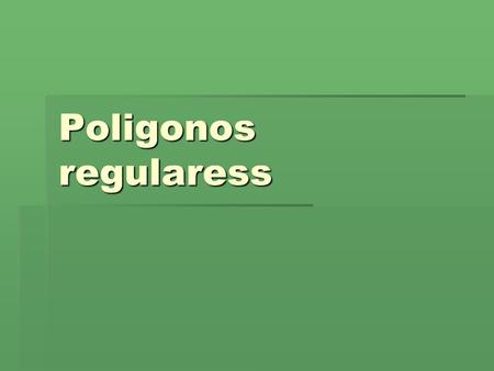 Poligonos regularess.