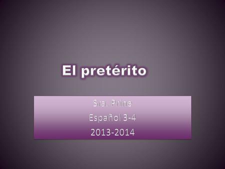 Para usar el pretérito… We use the preterit to talk about events that were completed in the past. There is a definite start and ending of the action The.