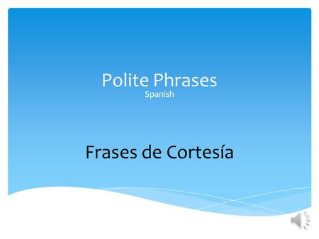 Polite Phrases Spanish Frases de Cortesía.