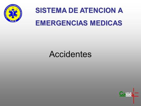 Accidentes SISTEMA DE ATENCION A EMERGENCIAS MEDICAS.