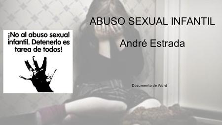 ABUSO SEXUAL INFANTIL André Estrada Documento de Word.