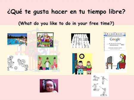 ¿Qué te gusta hacer en tu tiempo libre? (What do you like to do in your free time?)