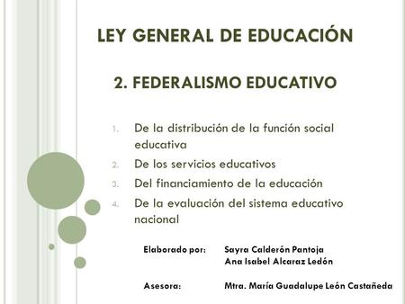LEY GENERAL DE EDUCACIÓN 2. FEDERALISMO EDUCATIVO