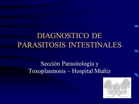 DIAGNOSTICO DE PARASITOSIS INTESTINALES