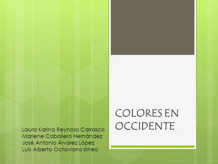 COLORES EN OCCIDENTE Laura Karina Reynoso Carrasco