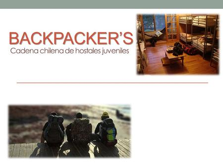BACKPACKER'S Cadena chilena de hostales juveniles.