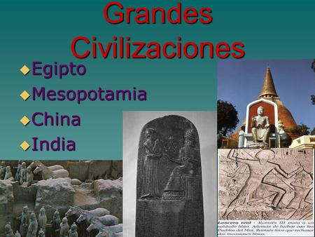 Grandes Civilizaciones  Egipto  Mesopotamia  China  India.