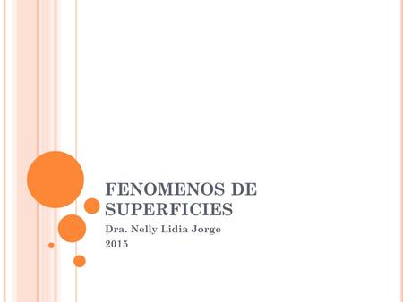 FENOMENOS DE SUPERFICIES Dra. Nelly Lidia Jorge 2015.