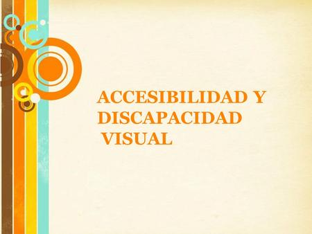 Free Powerpoint Templates Page 1 Free Powerpoint Templates ACCESIBILIDAD Y DISCAPACIDAD VISUAL.