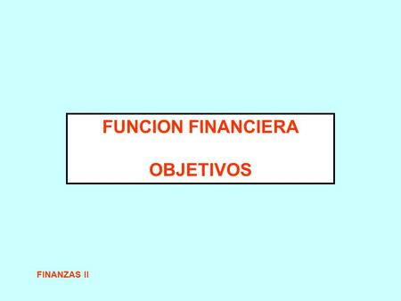 FUNCION FINANCIERA OBJETIVOS