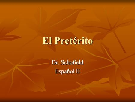 El Pretérito Dr. Schofield Español II. Rules for using the preterite: The preterite is used for actions that can be viewed as single events. The preterite.