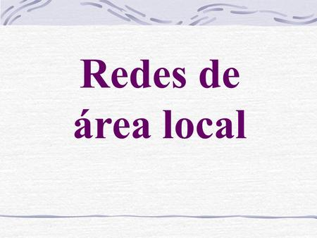 Redes de área local. Definición: Una red de área local, también conocida como LAN (Local Area Network) es un conjunto de ordenadores y dispositivos.