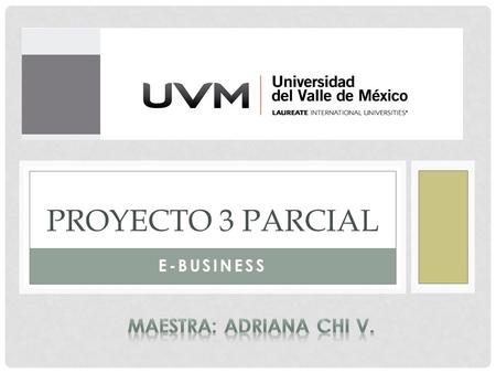 E-BUSINESS PROYECTO 3 PARCIAL. INTEGRANTES DEL EQUIPO.