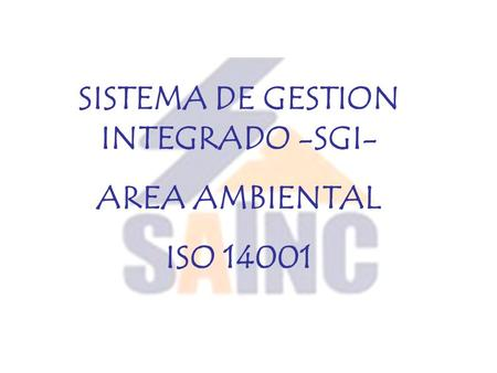 SISTEMA DE GESTION INTEGRADO -SGI-