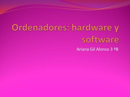 Ordenadores: hardware y software