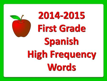 2014-2015 First Grade Spanish High Frequency Words.