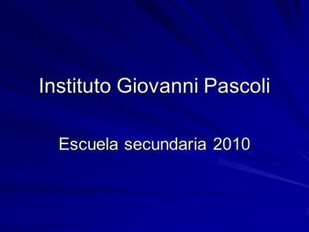 Instituto Giovanni Pascoli Escuela secundaria 2010.