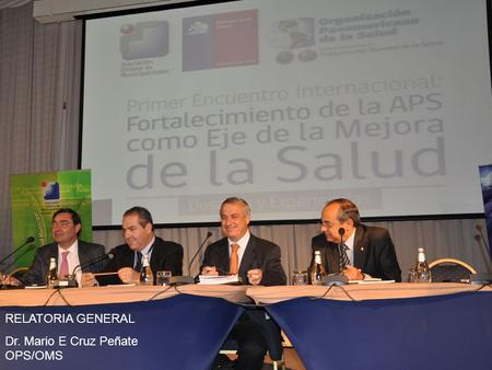 RELATORIA GENERAL Dr. Mario E Cruz Peñate OPS/OMS.