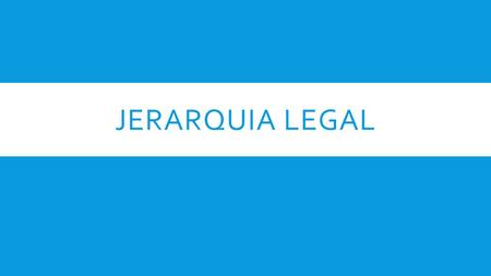Jerarquia legal.