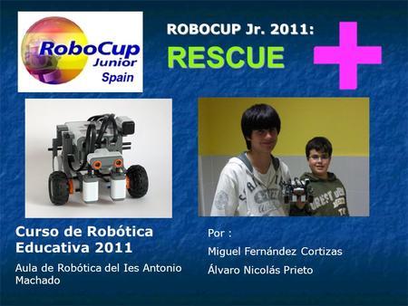 ROBOCUP Jr. 201... Ismael Perez Jr