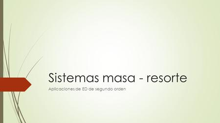 Sistemas masa - resorte