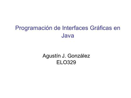 Programación de Interfaces Gráficas en Java