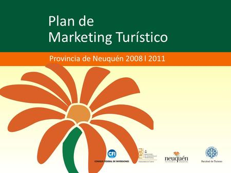 Plan de Marketing Turístico Provincia de Neuquén 2008 l 2011.