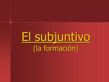 El subjuntivo (la formación). -The subjunctive mood is used to say that one person influences the actions of another. -The subjunctive mood is used to.