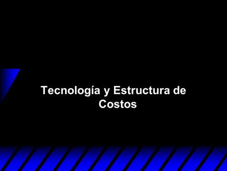 Tecnología y Estructura de Costos. Technologies u A technology is a process by which inputs are converted to an output. u E.g. labor, a computer, a projector,