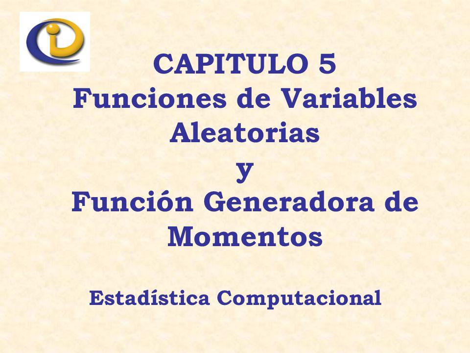 Sea X v.a.con función de densidad (cuantía) f X. Sea Y = g(x).