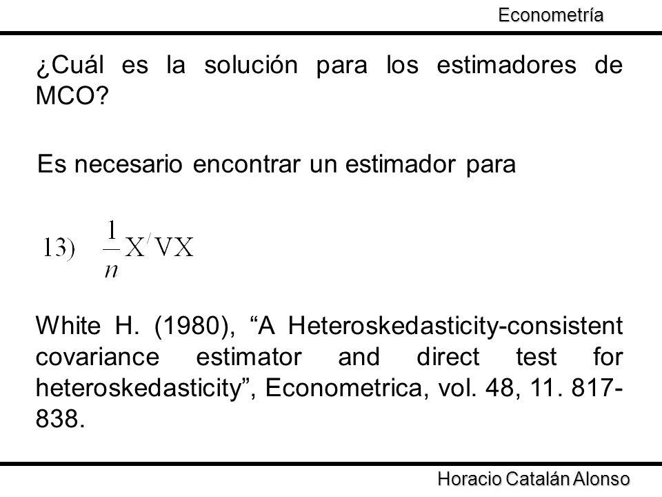 Taller de Econometría Horacio Catalán Alonso Econometría Demuestra que Es un estimador consistente de = Errores de MCO