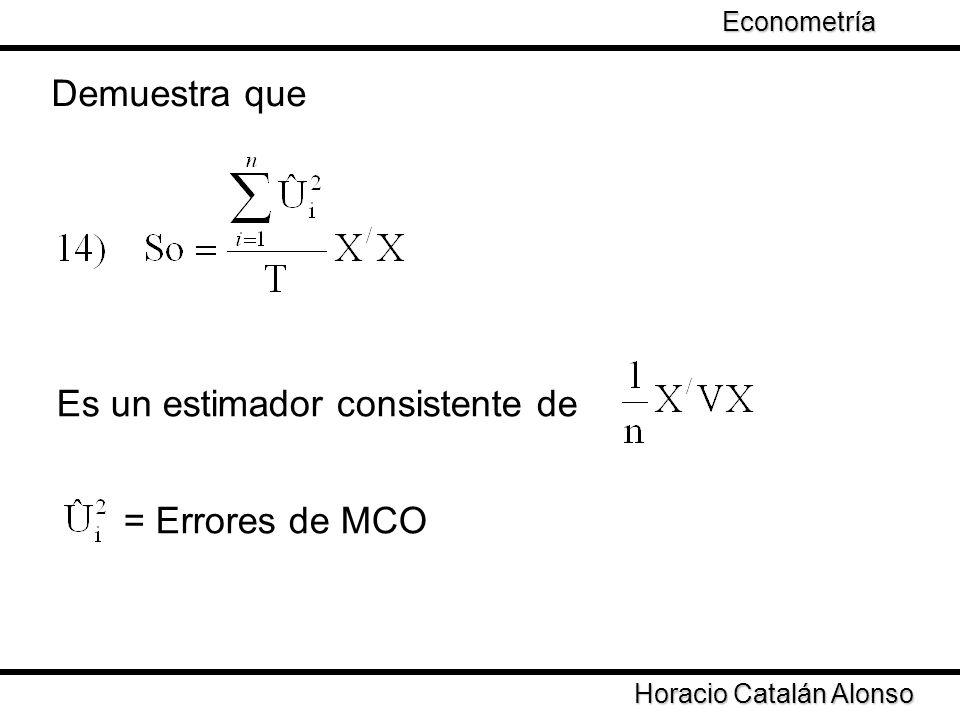 Taller de Econometría Horacio Catalán Alonso Econometría Así con la expresión 14 la varianza del estimador se aproxima por: Que puede ser utilizado para obtener la varianza del estimador y realizar las pruebas estadísticas Este procedimiento se conoce como estimación robusta Robust Standard errors