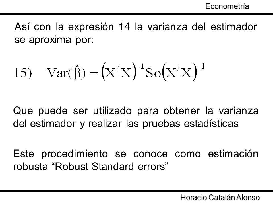 Taller de Econometría Horacio Catalán Alonso Econometría En nuestro modelo Una estimación robusta en: a) Estimar por MCO la ecuación 16 b) Obtener los residuales c) Obtener la varianza de cada estimador