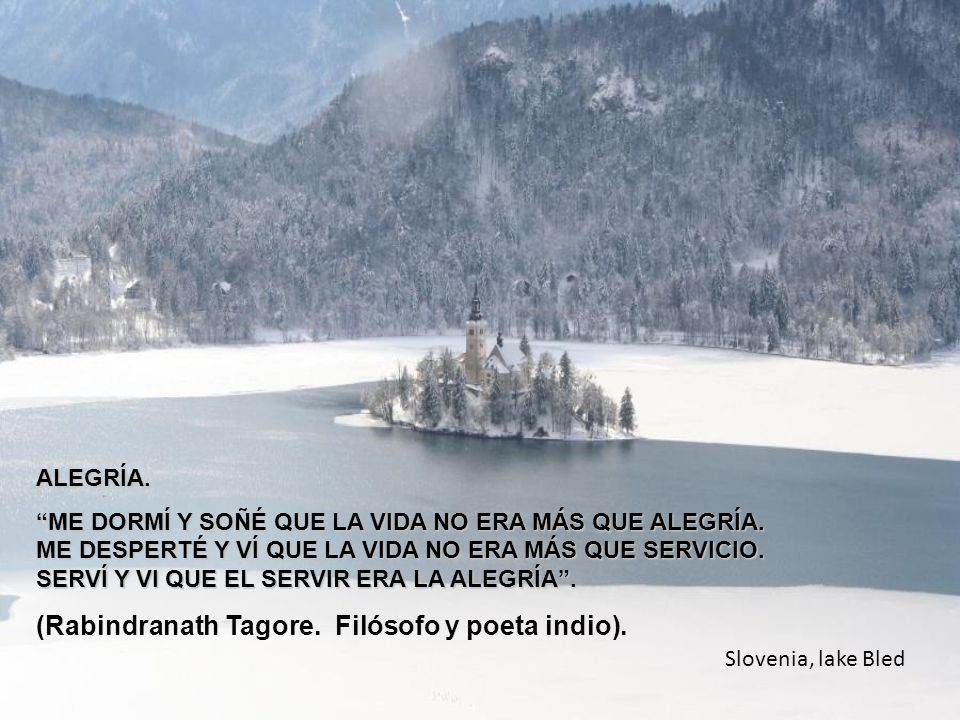 Slovenia, lake Bled ALEGRÍA.ME DORMÍ Y SOÑÉ QUE LA VIDA NO ERA MÁS QUE ALEGRÍA.