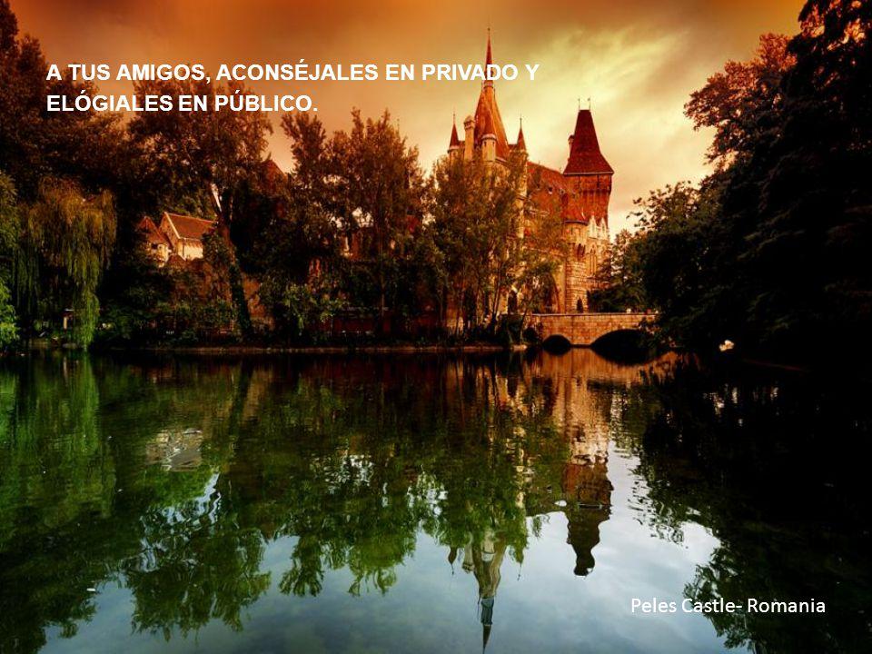 Peles Castle- Romania A TUS AMIGOS, ACONSÉJALES EN PRIVADO Y ELÓGIALES EN PÚBLICO.