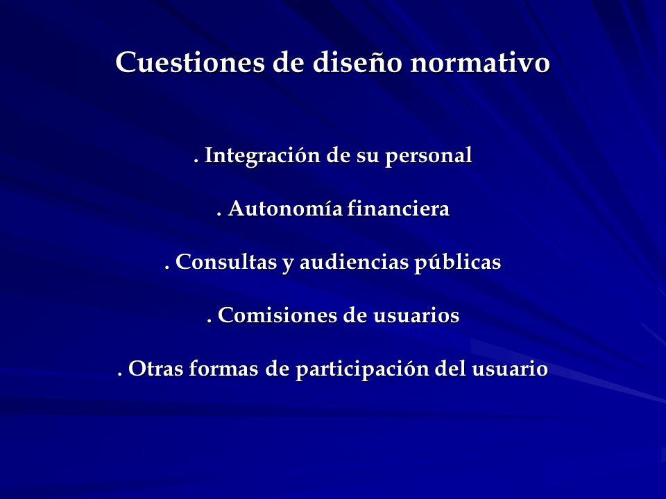 Cuestiones de diseño institucional.Grado de independencia del sujeto Regulador.