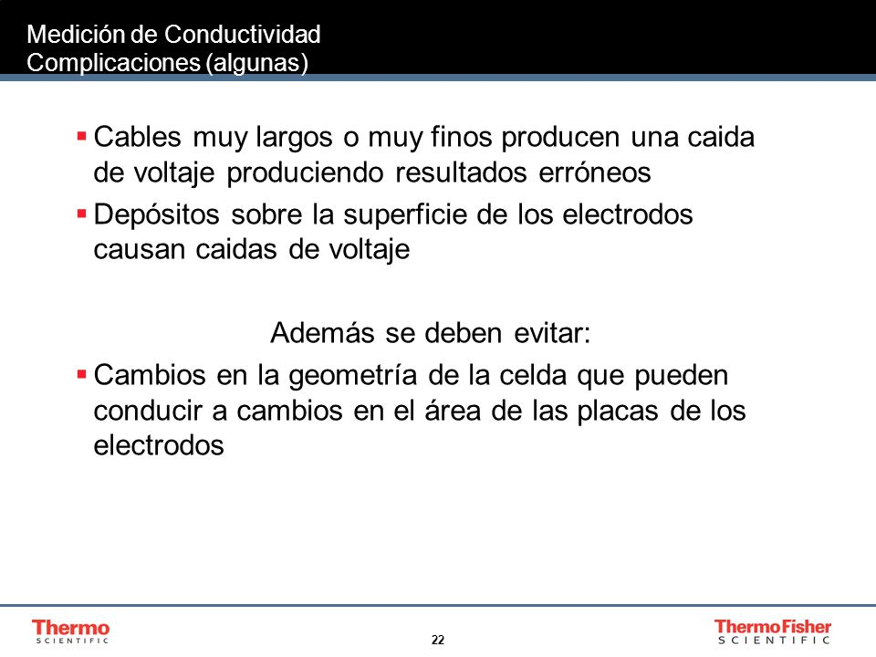 23 Medición de Conductividad Celdas de 4 electrodos Pares de electrodos para generar corriente y medir voltaje están separados.