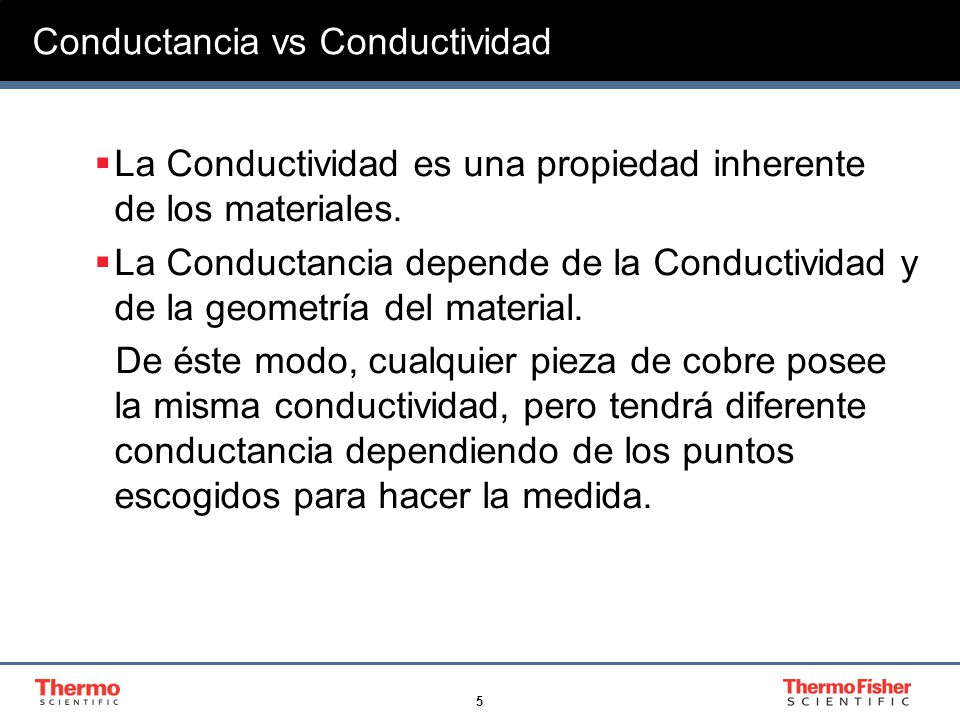 6 Conductancia vs Conductividad Matemáticamente hablando decimos que: Conductividad = d/A x Conductancia d = distancia entre los puntos de medición A= Area entre los puntos de medición Unidades de Conductancia= Siemens (S) Unidades de Conductividad= S/cm, Scm -1, mS/cm, µS/cm
