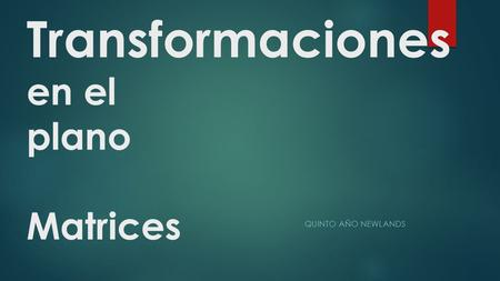 Transformaciones en el plano Matrices
