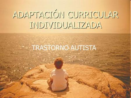 ADAPTACIÓN CURRICULAR INDIVIDUALIZADA